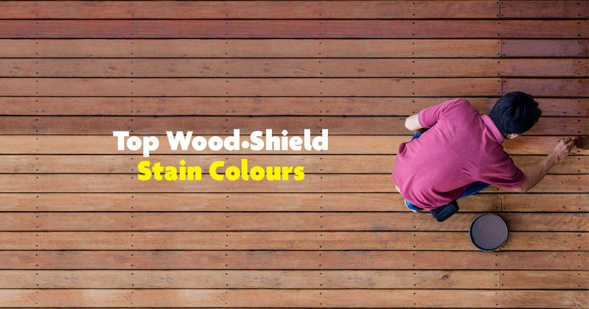 Top Wood Shield Colours To Update Your Deck